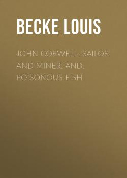 John Corwell, Sailor And Miner; and, Poisonous Fish