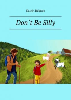 Don`t Be Silly