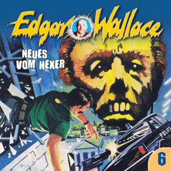 Edgar Wallace, Folge 6: Neues vom Hexer