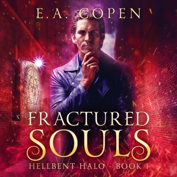Fractured Souls - Hellbent Halo, Book 1 (Unabridged)