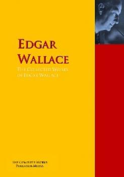 The Collected Works of Edgar Wallace