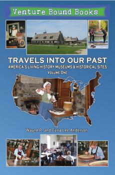 Travels Into Our Past: America's Living History Museums & Historical Sites