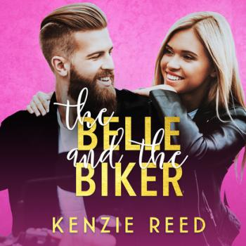 The Belle and the Biker - Fake It Till You Make It, Book 2 (Unabridged)