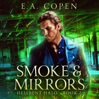 Smoke & Mirrors - Hellbent Halo, Book 2 (Unabridged)