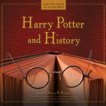 Harry Potter and History - Wiley Pop Culture and History Series, Book 1 (Unabridged)