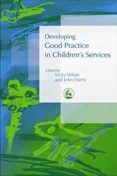 Developing Good Practice in Children's Services