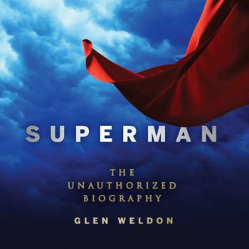 Superman - The Unauthorized Biography (Unabridged)