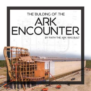 Building of the Ark Encounter, The