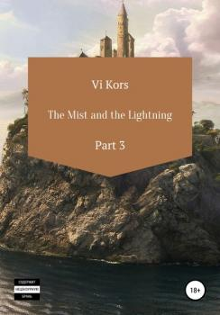 The Mist and the Lightning. Part III
