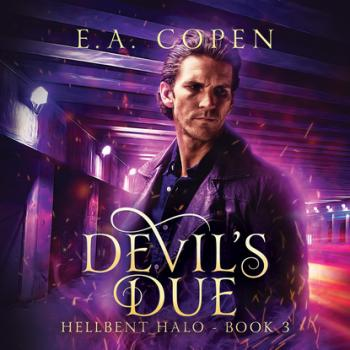 Devil's Due - Hellbent Halo, Book 3 (Unabridged)