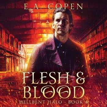 Flesh & Blood - Hellbent Halo, Book 4 (Unabridged)