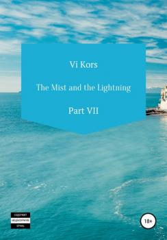 The Mist and the Lightning. Part VII