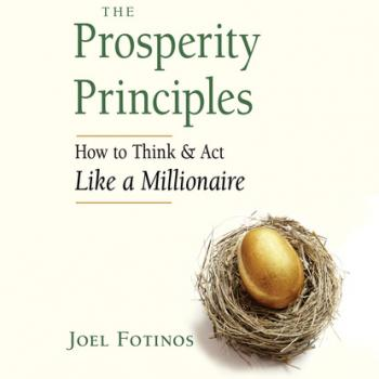 The Prosperity Principles - How to Think and Act Like a Millionaire (Unabridged)