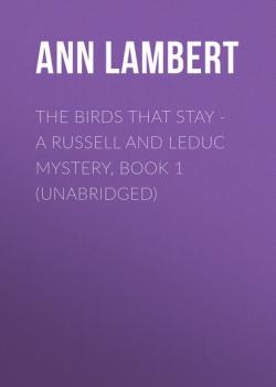 The Birds that Stay - A Russell and Leduc Mystery, Book 1 (Unabridged)