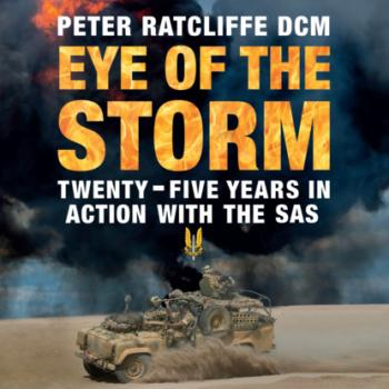 Eye of the Storm - Twenty-Five Years in Action with the SAS (Unabridged)