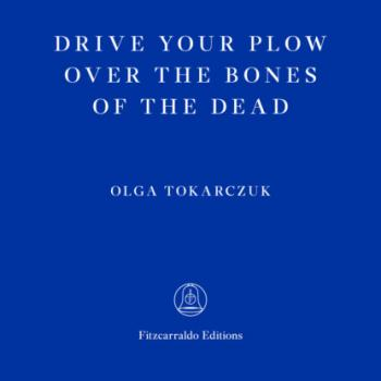 Drive Your Plow Over the Bones of the Dead (Unabridged)