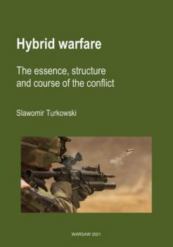 Hybrid warfare. The essence, structure and course of the conflict