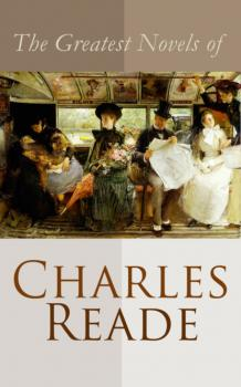 The Greatest Novels of Charles Reade